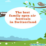 Kinderfestivals der Schweiz - The best fesivals Switzerland
