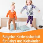 """Neue E-Book für Eltern: Sicher ins Leben starten – Ratgeber """"Kindersicherheit"""""""