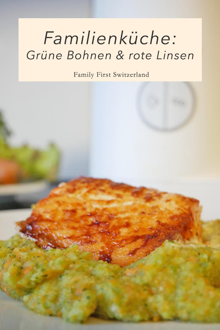 Familienküche: Grüne Bohnen & rote Linsen